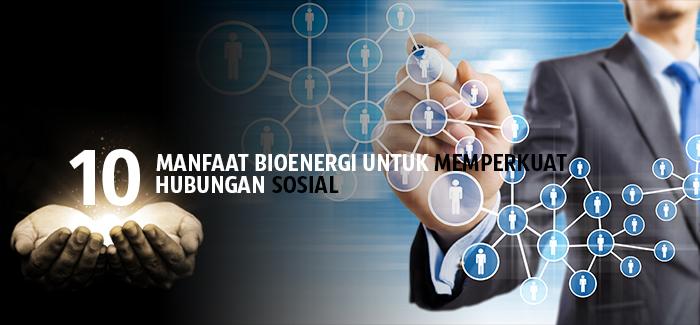 99 Manfaat Bioenergi untuk Memperkuat Hubungan SOSIAL