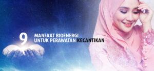 Manfaat Bioenergi untuk perawatan KECANTIKAN