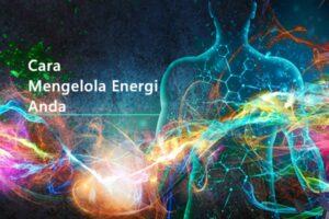 Cara Mengelola Energi
