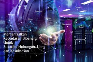 Memanfaatkan Kecerdasan Bioenergi