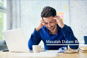 Masalah Dalam Bisnis